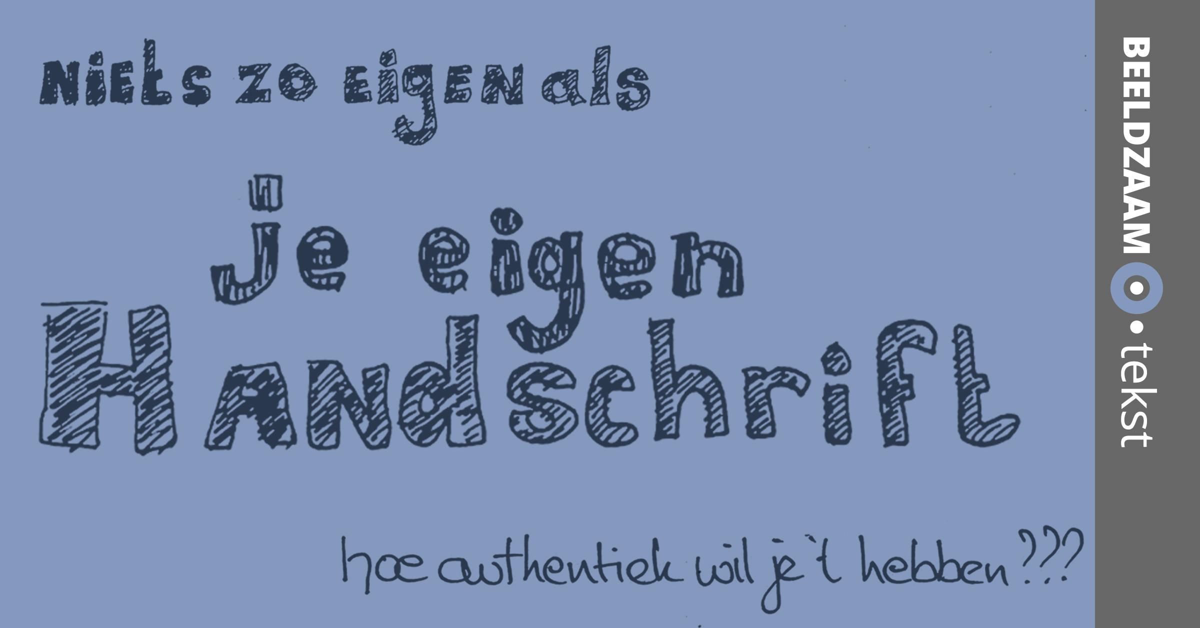 Tekst 3 • Maak gebruik van je eigen handschrift voor authenticiteit